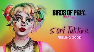 SOFI TUKKER - Feeling Good (from Birds of Prey: The Album) [Official Audio]