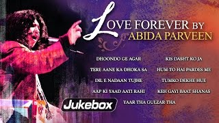 Love Forever By Abida Parveen | Romantic Ghazal Hits By Abida | Greatest Ever Ghazals