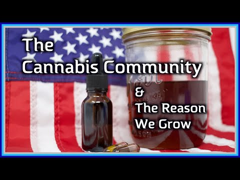 The Cannabis Community - And The Reason We Grow
