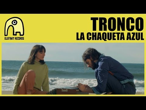 TRONCO - La Chaqueta Azul [Official]