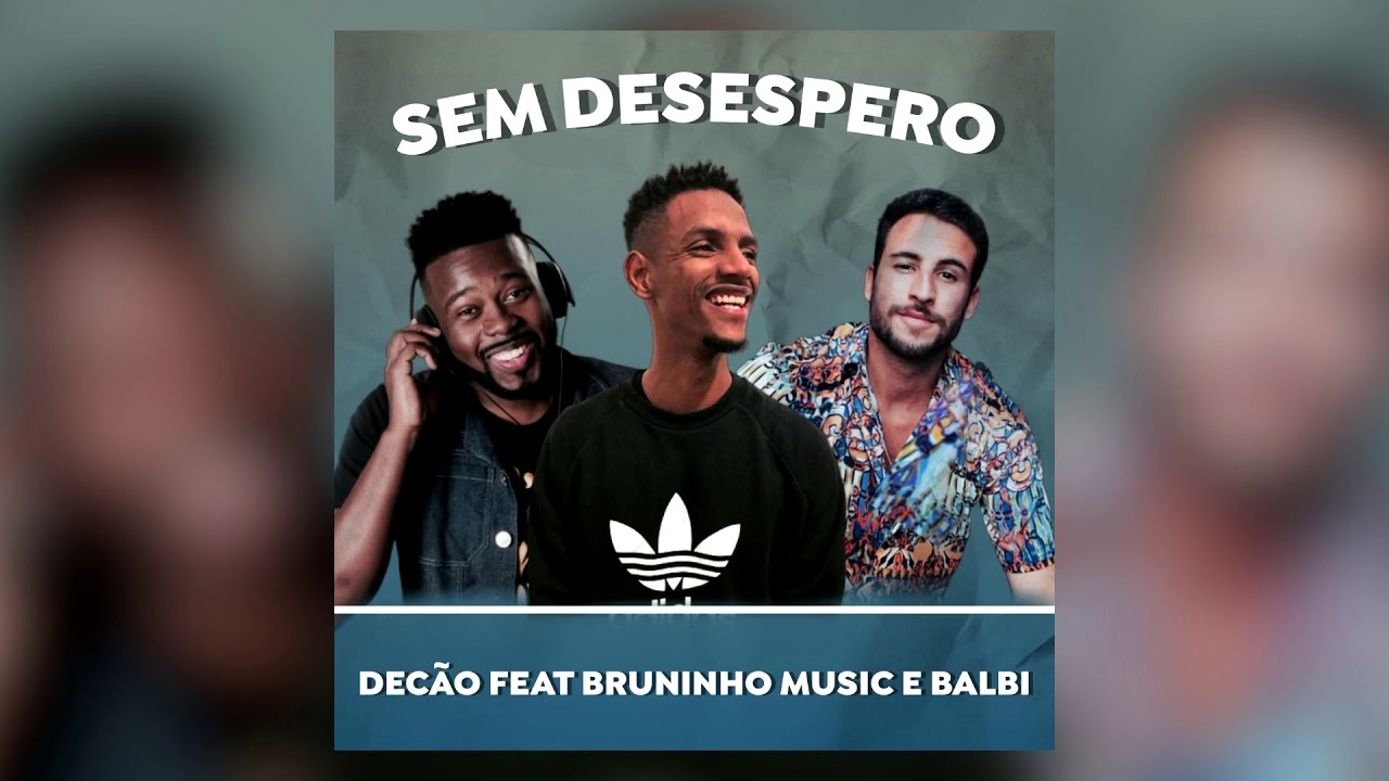 Decão feat Bruninho Music e Balbi - Sem Desespero