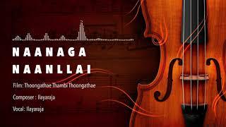 Naanaga Naanillai   Thoongathe Thambi Thoongathe   Ilayaraja   Vaali   Kamal Hassan