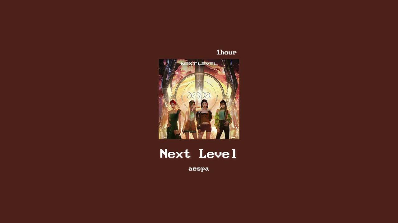 [1hour loop] aespa - Next Level (에스파 넥스트레벨 1시간 반복)