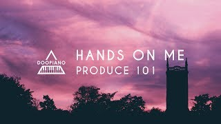 Video PRODUCE 101 | Hands On Me (핸즈온미) Piano Cover download MP3, 3GP, MP4, WEBM, AVI, FLV Maret 2018