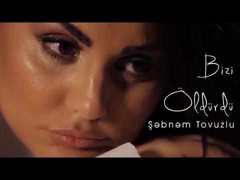 Şəbnəm Tovuzlu - Bizi Öldürdü (Video)