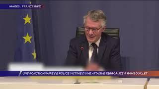 Yvelines | Une fonctionnaire de police victime d'une attaque terroriste à Rambouillet