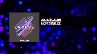 Julian Calor - Pacific (Interlude) | #EvolveAlbum [OUT NOW 06/16]
