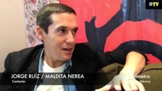 Maldita Nerea en entrevista con Xavier Orozco