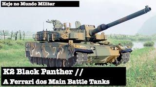 K2 Black Panther, a Ferrari dos Main Battle Tanks