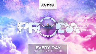 Eric Prydz - Every Day (2014 Private Remix)