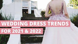 Top 10 Wedding Dress Trends for 2021 & 2022