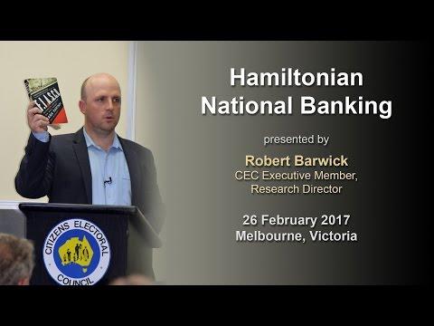 Hamiltonian National Banking - Robert Barwick - 26-02-2017