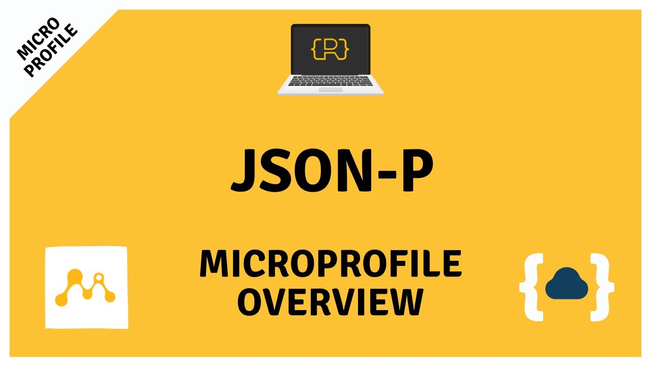 JSON-P (JSON Processing) - Getting Started with MicroProfile