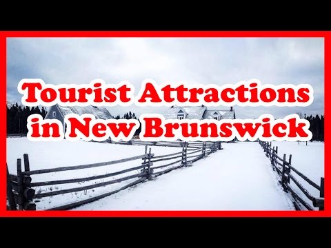 5 Top-Rated Tourist Attractions in New Brunswick | Canada Travel Guide