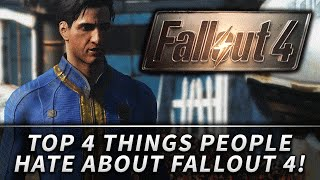 TOP 4 Things People HATE About FALLOUT 4!