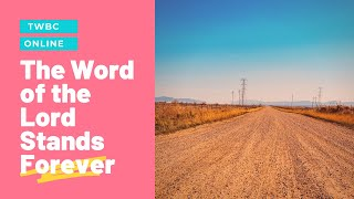 The Word of the Lord Stands Forever | Tunbridge Wells Baptist Church Online |