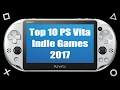 Top 10 Upcoming PS Vita Indie Games 2017