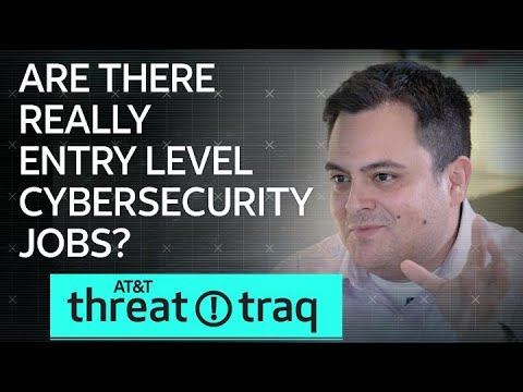 9/6/19 Are There Really Entry Level Cyber Security Jobs? | AT&T ThreatTraq