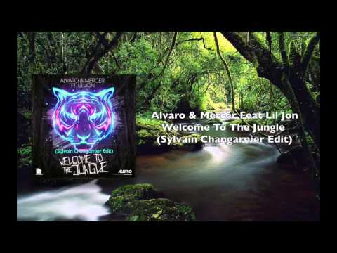 Alvaro & Mercer Feat Lil Jon - Welcome To The Jungle (Sylvain Changarnier Edit) (OUT NOW!)