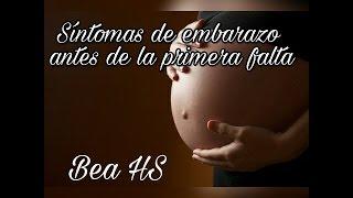 Síntomas que te harán sospechar que estas embarazada | Antes de la primera falta