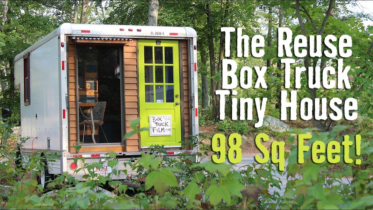 The Reuse Box Truck Tiny House 98 Square Feet Youtube