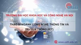 Giới Thiêu về Thạc Sĩ Ngành Công nghệ Thông tin ( ICT) USTH