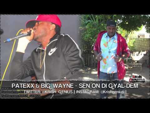 Patexx & Big Wayne - Sen On Di Gyal Dem [Starizma Riddim] July 2013