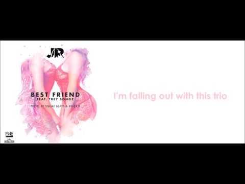 J.R. ft. Trey Songz - Best Friend (lyrics)