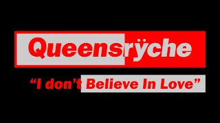 Queensryche - I Don't Believe In Love (Lyrics) Official Remaster