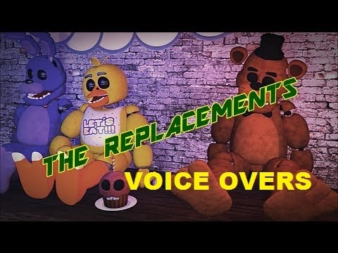 Voice-Overs: (SFM FNAF) The Replacements by: SolaceVision