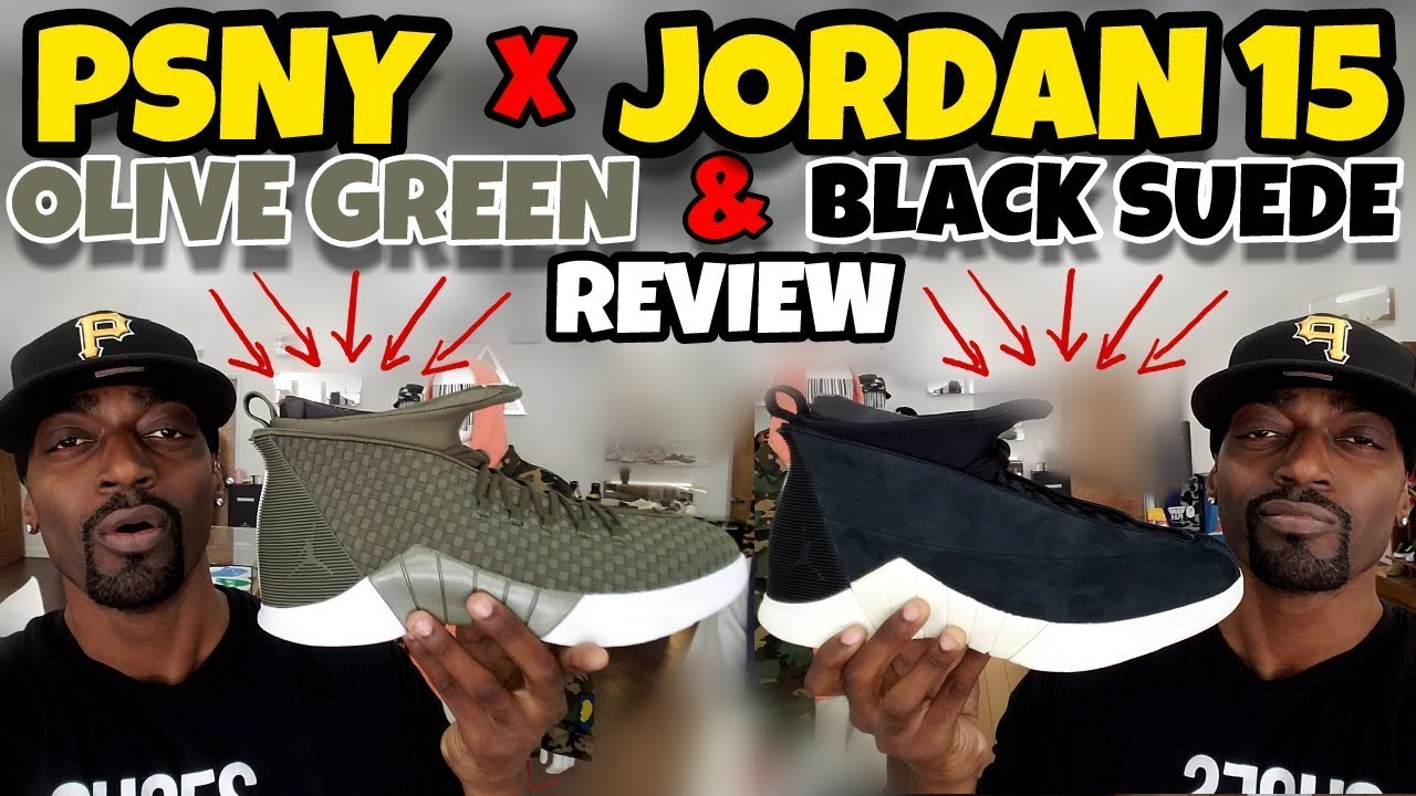a2047fe10b1 PSNY x AIR JORDAN 15 BLACK SUEDE & OLIVE WOVEN REVIEW - YouTube
