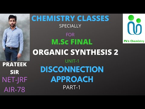 DISCONNECTION APPROACH PART-1||ORGANIC SYNTHESIS||M.Sc FINAL ORGANIC SPECIALIZATION