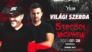SZECSEI & JACKWELL - Y Club, Balatonlelle - 2021.07.28.