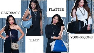 Choose The Right Bag For Your Body Shape!