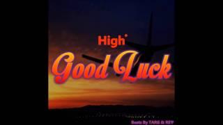 High° - Good Luck