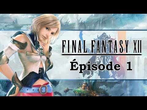 FINAL FANTASY XII HD : Un nouvel espoir | Let's play FR #1