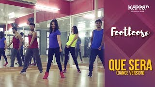 Que Sera(Dance Version) - The Floor Cochin - Footloose - Kappa TV