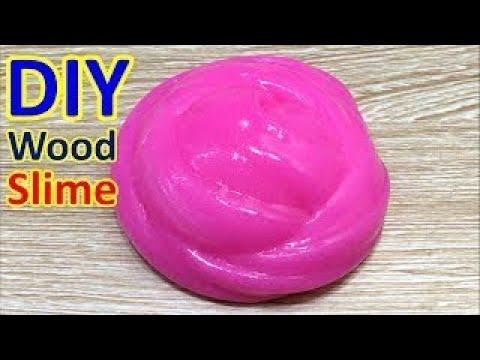 DIY Wood Slime! How To Make Slime with Wood Glue! No Borax -2017