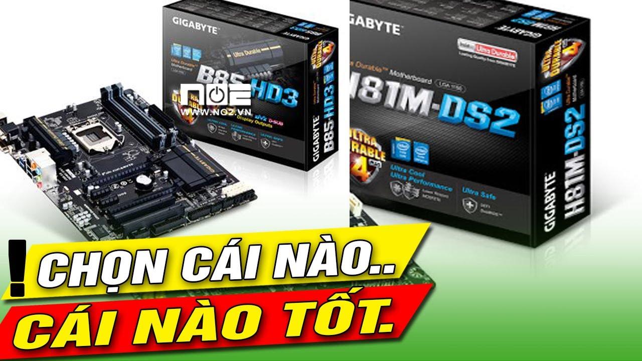 mainboard PC, MAINBOARD MÁY TÍNH  H81 B85 chọn cái nào