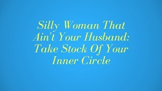 Take Stock Of Your Inner Circle