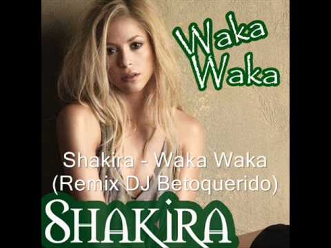 SHAKIRA  WAKA WAKA ELECTRO HOUSE REMIX 2011 DJ BETOQUERIDO HD