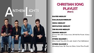 ANTHEM LIGHTS | Christian Song Playlist 1 with color coding