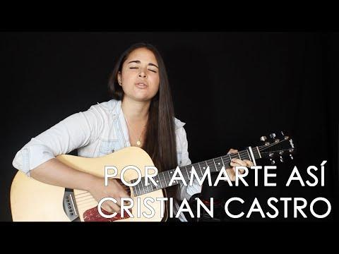 Cata Claro -  Por Amarte Así (Cristian Castro Cover)