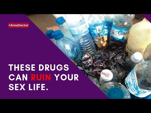 These Drugs Can Ruin Your Sex Life - #AreaDoctor (Pidgin English)