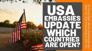 Usa Embassies Update Which Us Embassy Are Open For Visa Processing Youtube
