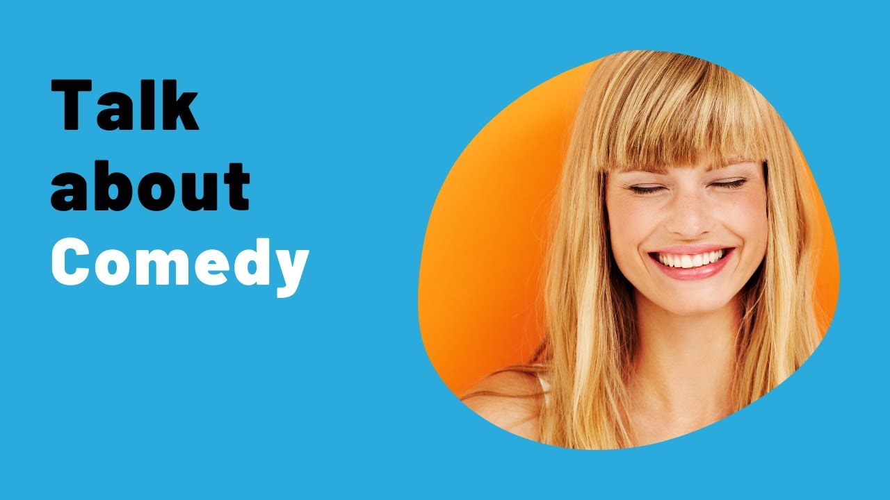 FREE IELTS Speaking practice online: Topic - COMEDY and LAUGHTER