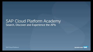 SAP HANA Academy - SAP CP API Business Hub: 1.2 – Search, Discover and Experience the APIs