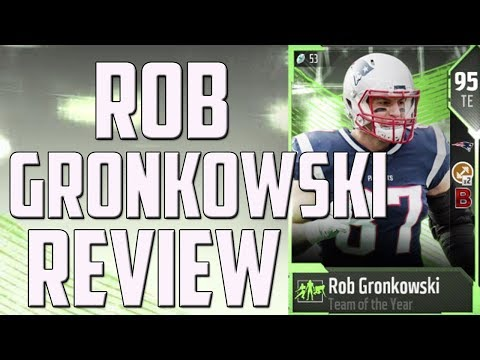 How Good is TOTY 95 Overall Ro rob gronkowski