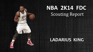 [PS4] NBA 2K14 Fantasy Draft Class - Ladarius King Scouting Report