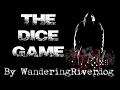 """The Dice Game"" by WanderingRiverdog   CreepyPasta Ritual"